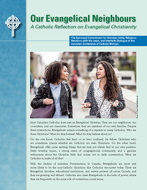 Our Evangelical Neighbours: A Catholic Reflection on Evangelical Christianity